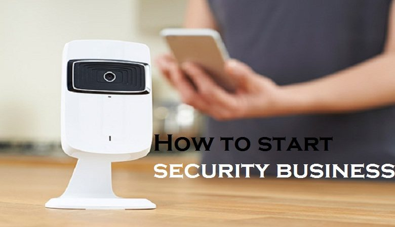 How to start security business